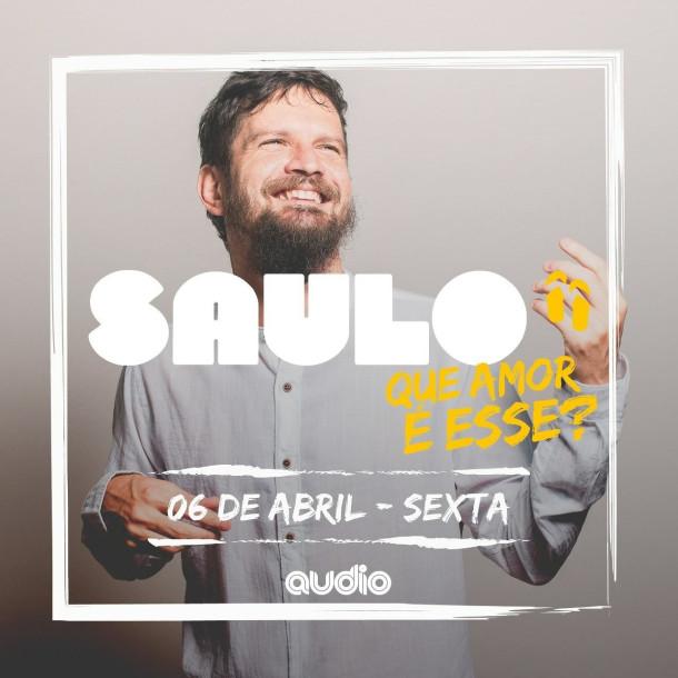 """Saulo apresenta """"Que Amor é Esse?"""" na Audio, em São Paulo"""
