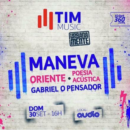 TIM Music Urbanamente com Maneva, Oriente, Poesia Acústico e Gabriel, O Pensador na Audio